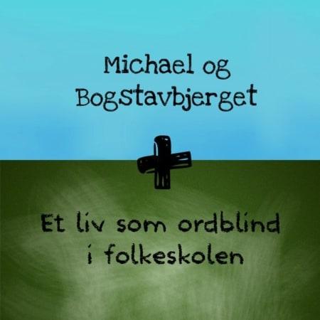 Ordblind - Bogpakke - Michael og Bogstavbjerget + Et liv som ordblind i folkeskolen